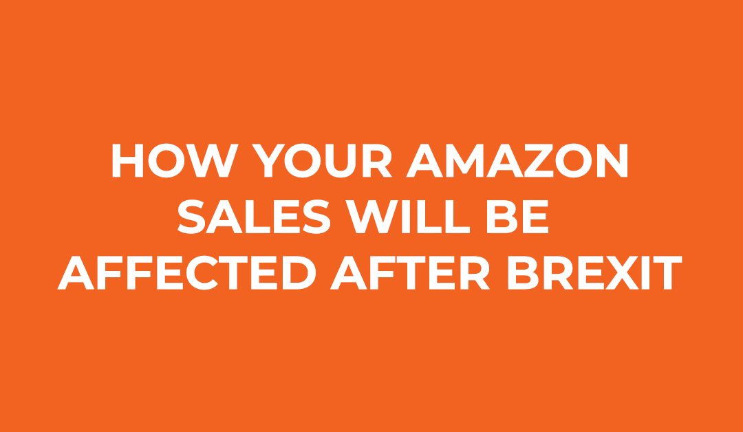 How Your Amazon Sales Will Be Affected After Brexit