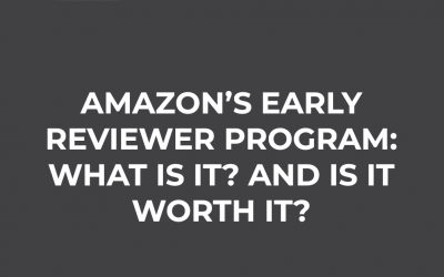Amazon's Early Reviewer Program: What Is It? And Is it Worth It?