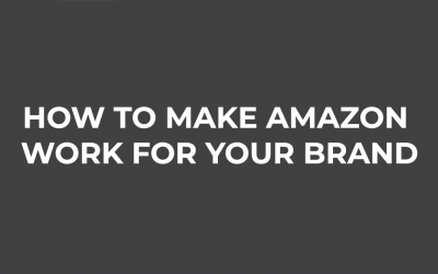 How to Make Amazon Work for your Brand